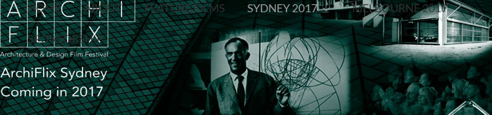 Archiflix - The Architecture & Design Film Festival Comes to Sydney
